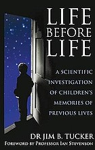 Life before life - a scientific investigation of childrens memories of prev