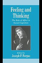 Feeling and thinking : the role of affect in social cognition