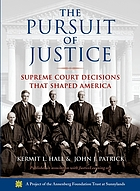 The pursuit of justice : Supreme Court decisions that shaped America