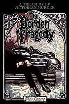 The Borden tragedy : a memoir of the infamous double murder at Fall River, Mass., 1892