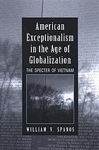 American exceptionalism in the age of globalization : the specter of Vietnam