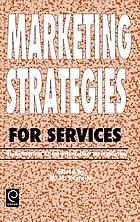 Marketing strategies for services : globalization, client-orientation, deregulation
