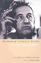 The cinema of Andrzej Wajda : the art of irony and defiance