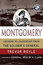 Montgomery : lessons in leadership from the soldier's general
