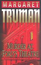 Murder at Ford's Theatre : a capital crimes novel