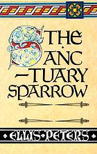 The sanctuary sparrow : the seventh chronicle of Brother Cadfael