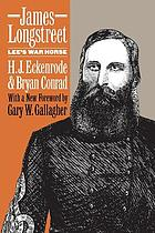 James Longstreet Lee's war horse