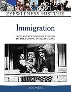 Immigration : from the founding of Virginia to the closing of Ellis Island