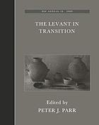 The Levant in transition : proceedings of a conference held at the British Museum on 20-21 April 2004