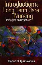 Introduction to long term care nursing : principles and practice
