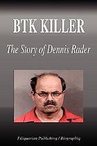 BTK Killer : the story of Dennis Rader