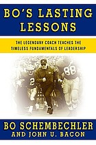 Bo's lasting lessons : the legendary coach teaches the timeless fundamentals of leadership