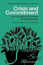 Crisis and commitment : the life history of a French social movement