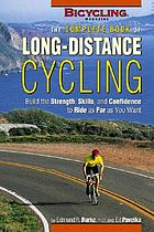 The complete book of long-distance cycling : build the strength, skills, and confidence to ride as far as you want
