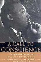 A call to conscience : the landmark speeches of Dr. Martin Luther King, Jr