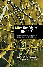 After the digital divide? : German aesthetic theory in the age of new media