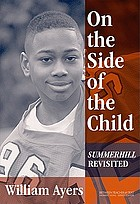 On the side of the child : Summerhill revisited