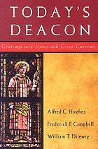 Today's deacon : contemporary issues and cross-currents : the National Association of Diaconate Directors keynote addresses, 2005