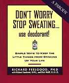 Don't worry stop sweating-- use deodorant!