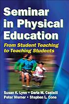 Seminar in physical education : from student teaching to teaching students