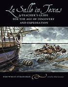 La Salle in Texas a teacher's guide for the age of discovery and exploration