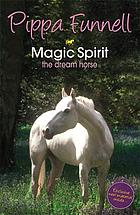Magic Spirit : the dream horse