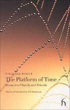 The platform of time : memoirs of family and friends