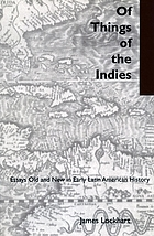 Of things of the Indies : essays old and new in early Latin American history