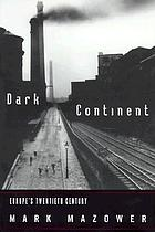 Dark continent : Europe's twentieth century