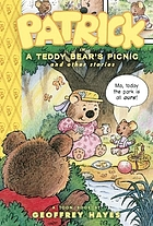 Patrick in A teddy bear's picnic and other stories : a Toon book