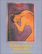 If I had a hammer : women's work in poetry, fiction, and photographs
