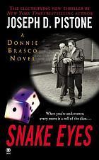 Snake eyes : a Donnie Brasco novel
