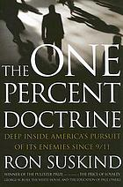 The one percent doctrine : deep inside America's pursuit of its enemies since 9/11