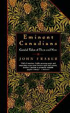 Eminent Canadians : candid tales of then and now