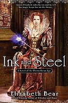 Ink and steel : a novel of the Promethean Age