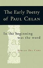 The early poetry of Paul Celan in the beginning was the word