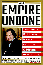 An empire undone : the wild rise and hard fall of Chris Whittle