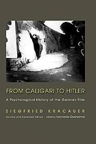 From Caligari to Hitler : a psychological history of the German film