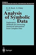 Analysis of symbolic data : exploratory methods for extracting statistical information from complex data