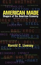 American made : shapers of the American economy