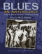 W.C. Handy's blues : an anthology : complete words and music of 70 great songs and instrumentals