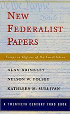 New Federalist papers : essays in defense of the Constitution