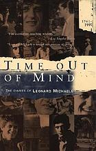 Time out of mind : the diaries of leonard michaels, 1961-1995