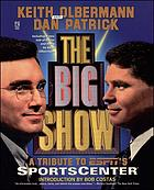 The big show : a tribute to ESPN's SportsCenter