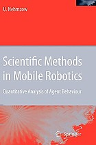 Scientific methods in mobile robotics quantitative analysis of agent behaviour