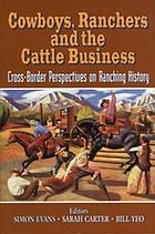 Cowboys, ranchers and the cattle business cross-border perspectives on ranching history