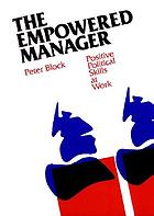 The empowered manager : positive political skills at work
