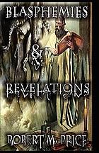 Blasphemies & revelations