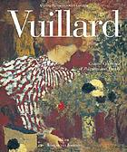 Vuillard, the inexhaustible glance : critical catalogue of paintings and pastels