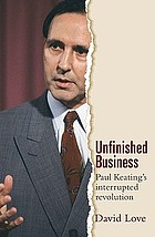 Unfinished business : Paul Keating's interrupted revolution